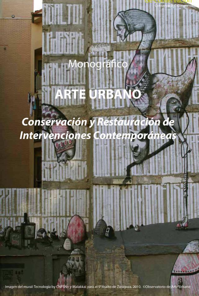 Arte urbano conservacion y restauracion de intervenciones contemporaneas