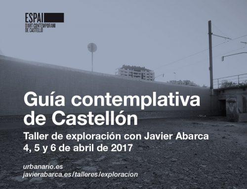 """""""Guía contemplativa de Castellón"""": taller de exploración con Javier Abarca"""