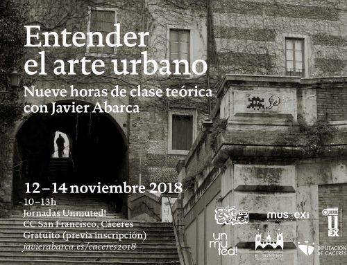 «Entender el arte urbano»: nueve horas de clase teórica con Javier Abarca en Cáceres – Entrada libre