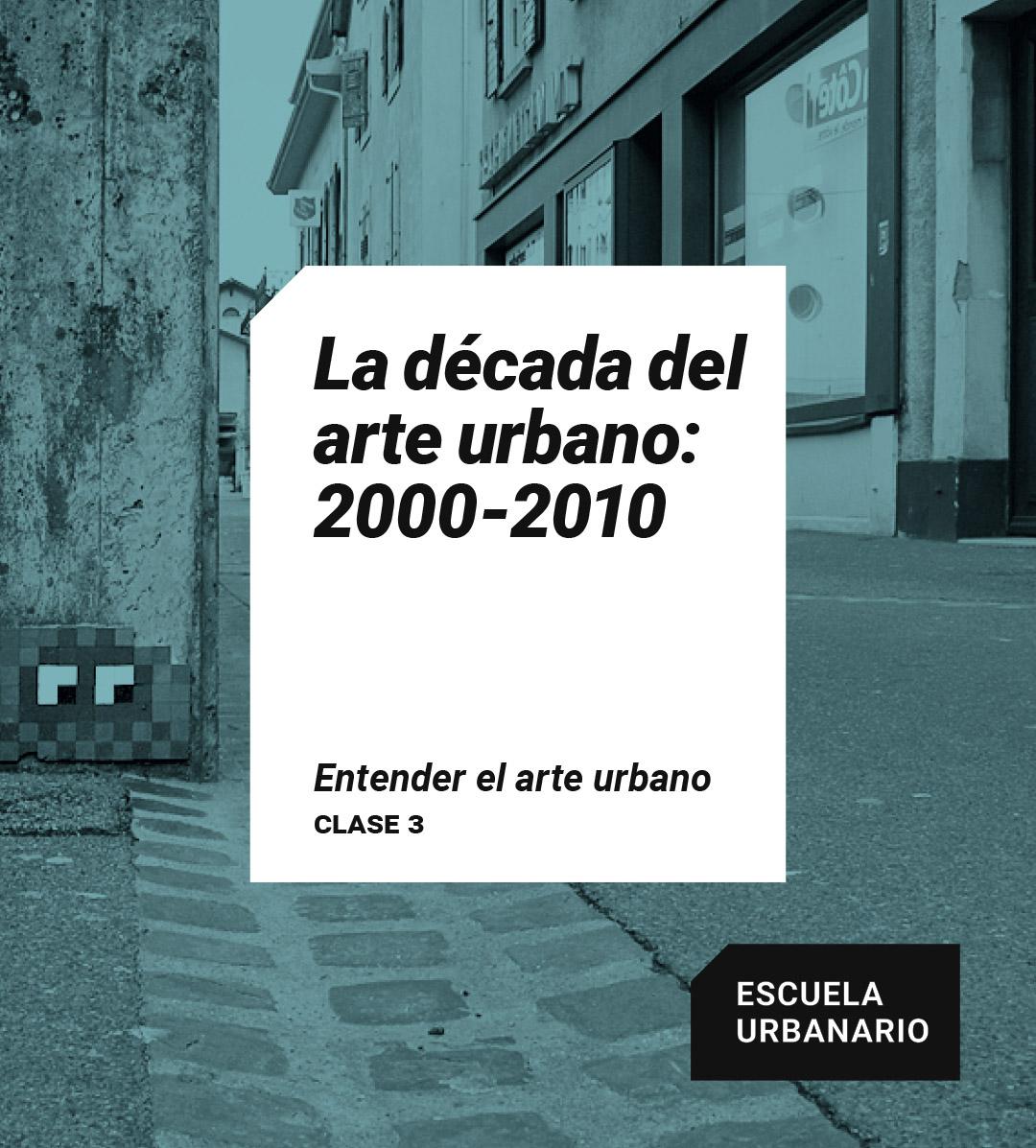 La década del arte urbano