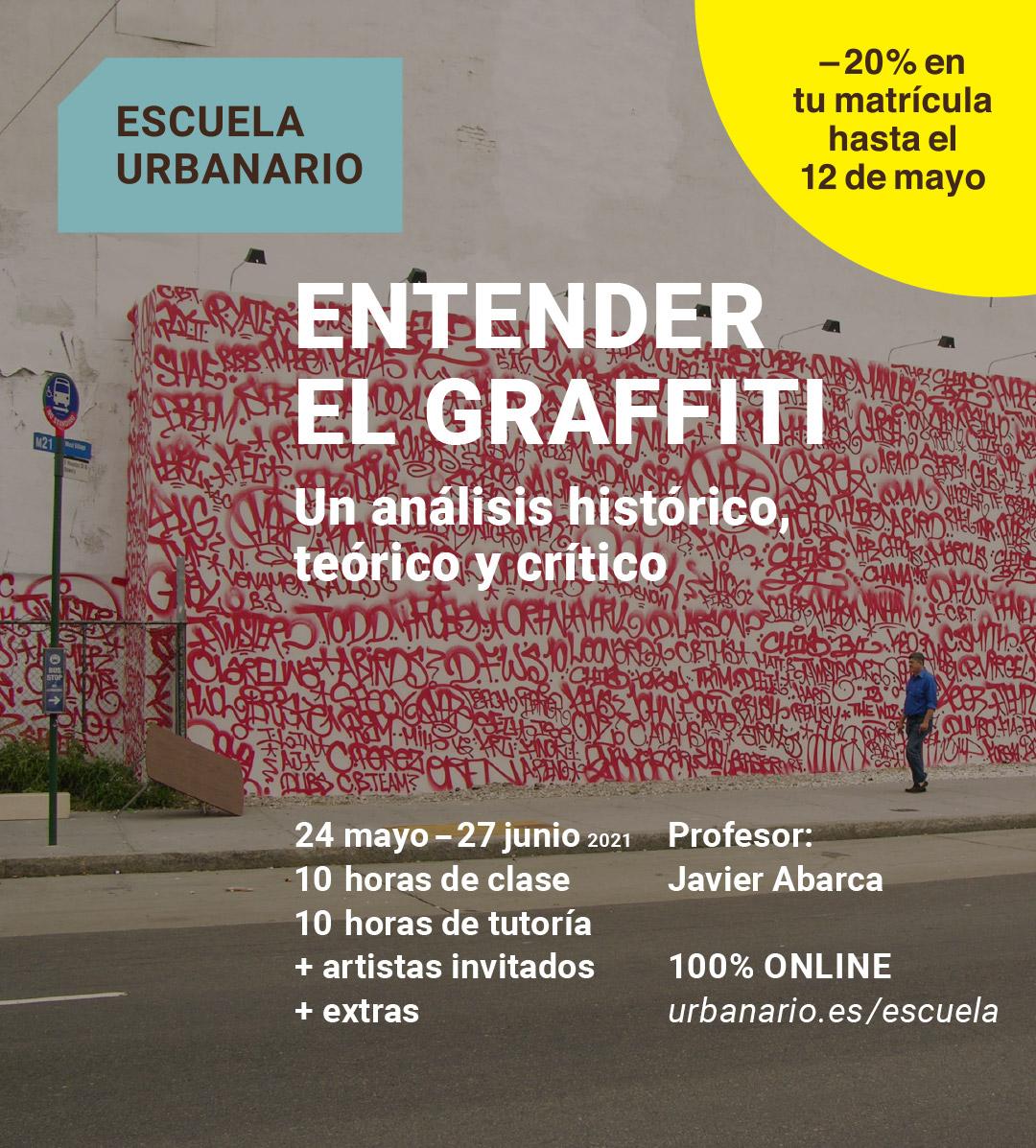 Entender el Graffiti - Escuela Urbanario - mayo-junio 2021 - descuento