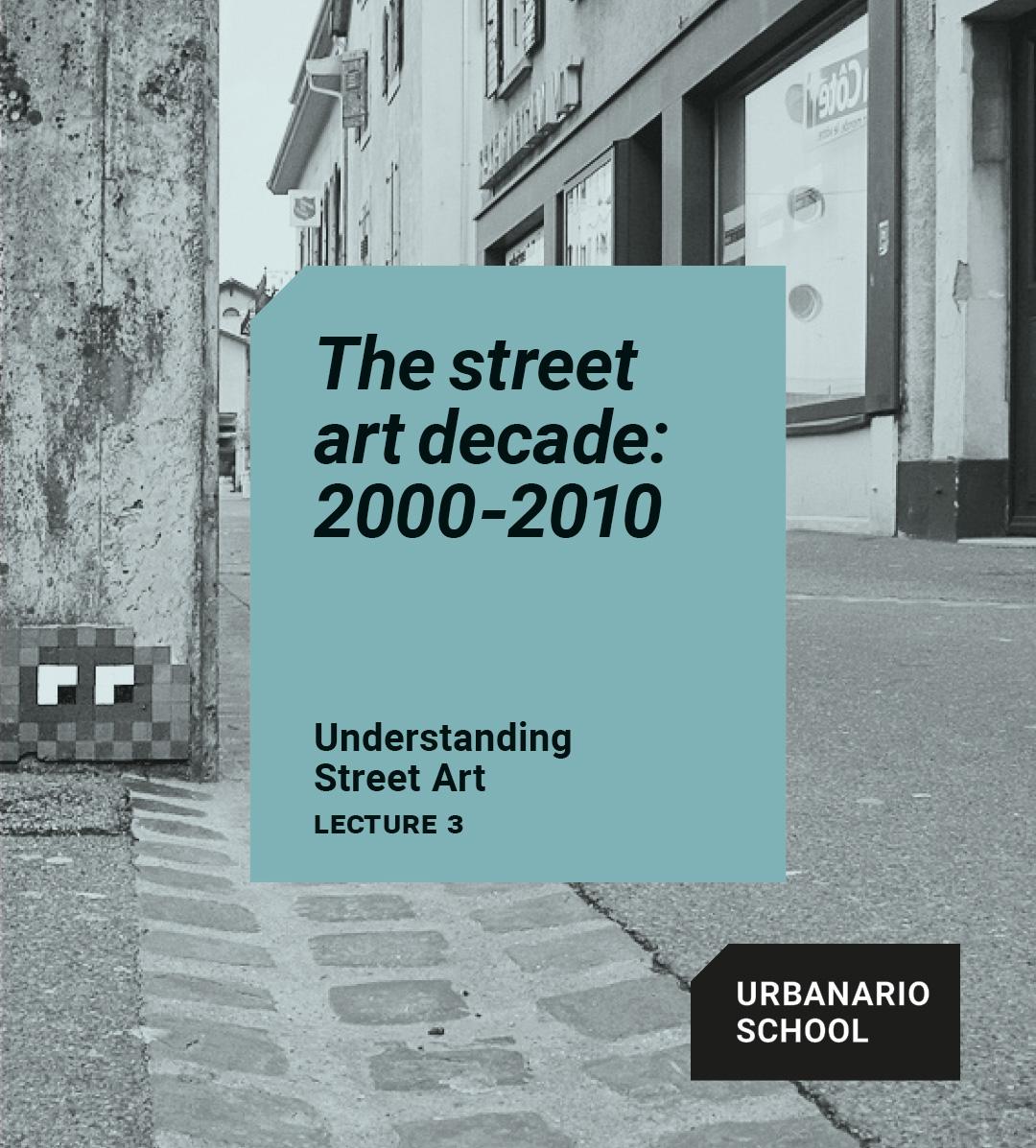 The street art decade: 2000-2010