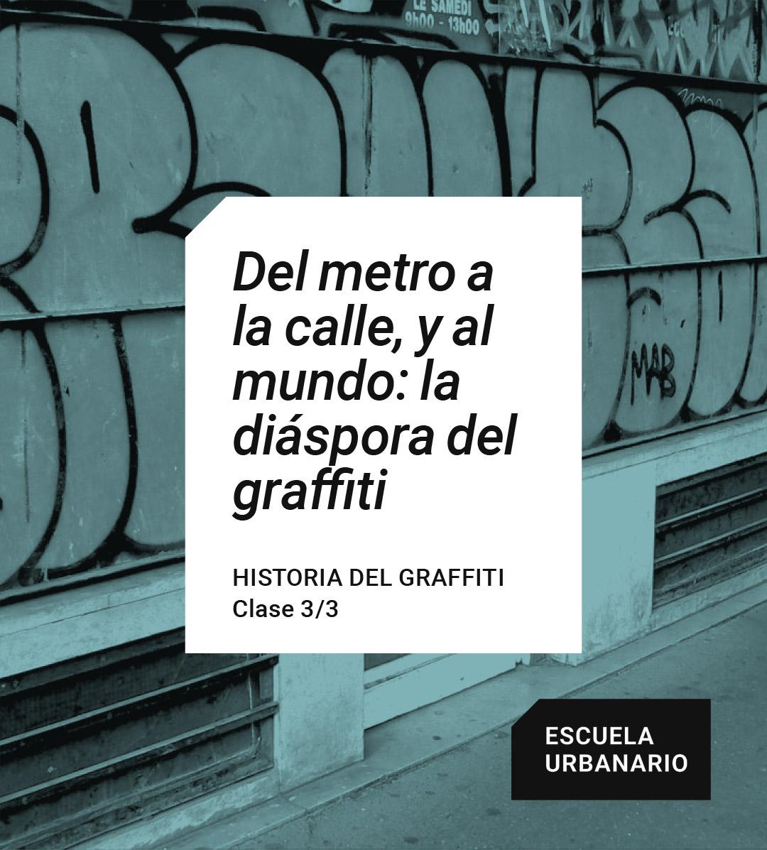 La diáspora del graffiti - Escuela Urbanario