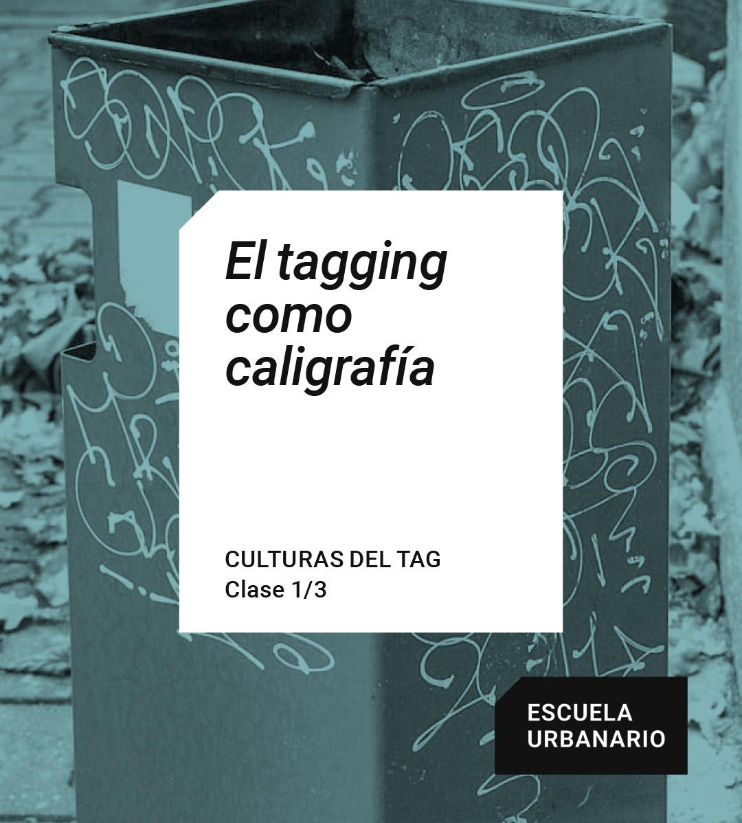 El tagging como caligrafía - Escuela Urbanario