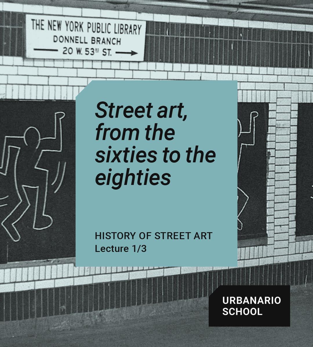 Street art from sixties to eighties - Urbanario School