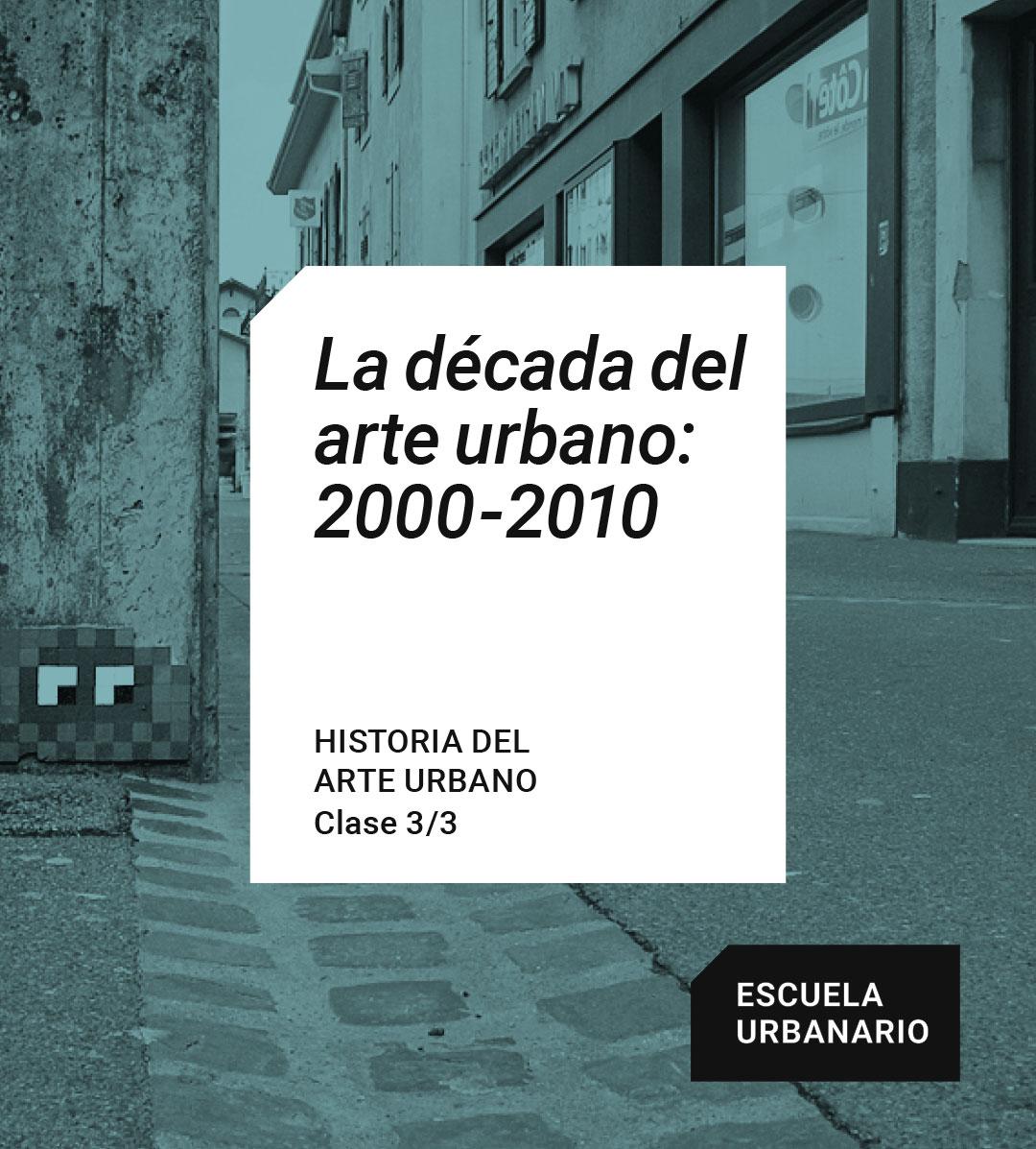 La década del arte urbano - Escuela Urbanario