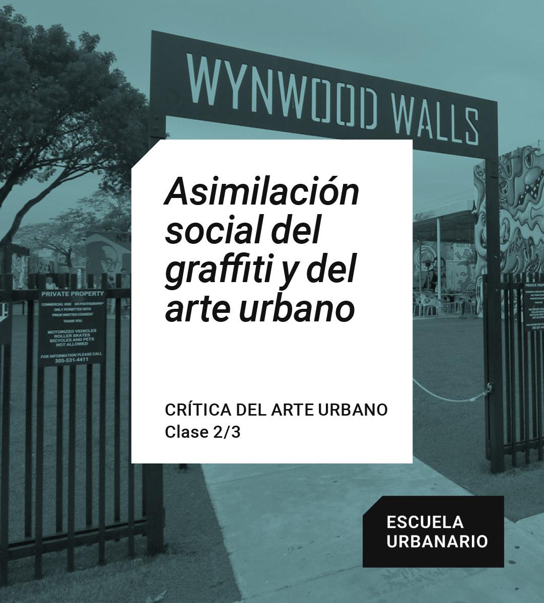 Asimilación social del graffiti y del arte urbano - Escuela Urbanario