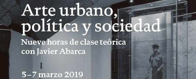 Arte-urbano-política-y-sociedad - curso con Javier Abarca