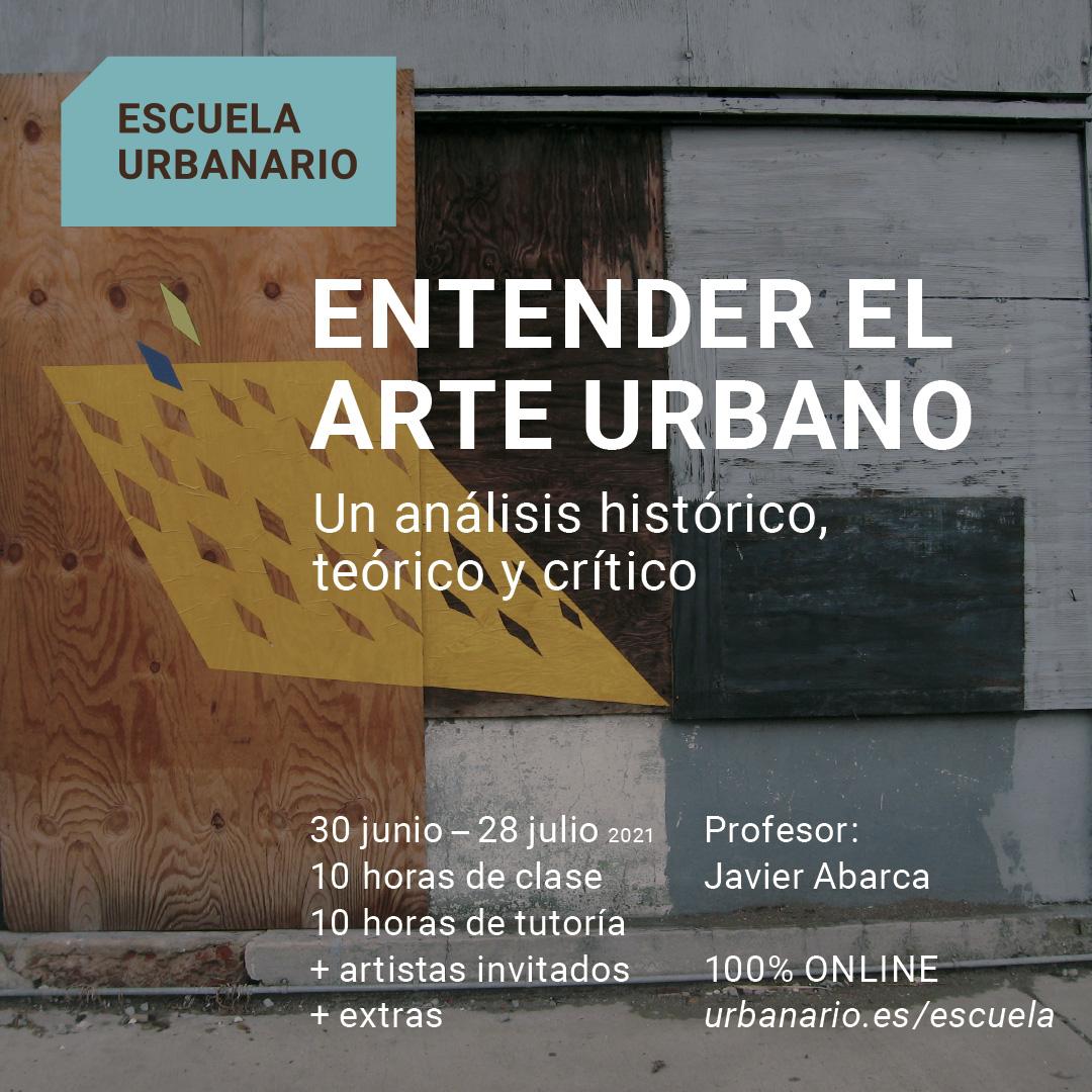 Entender el Arte Urbano verano 2021